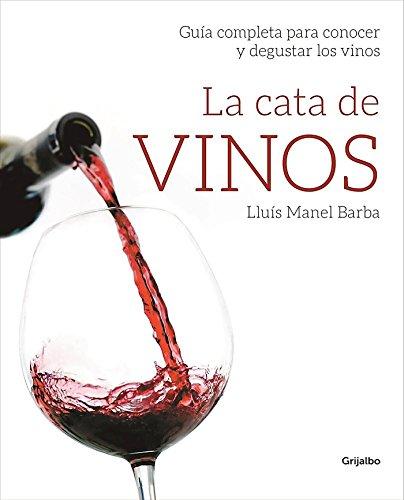 La cata de vinos: Guía completa para conocer y degustar los vinos (Vivir mejor) por Lluís Manel Barba