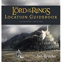 The Lord of the Rings Location Guidebook (Extended Edition) by Ian Brodie (2004-11-01)