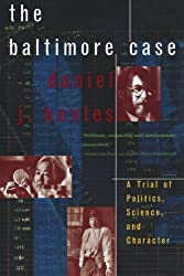 The Baltimore Case: A Trial of Politics, Science, and Character by Daniel J. Kevles (2000-01-17)