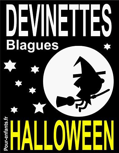 Devinettes et blagues d'Halloween: Devinettes d'Halloween pour enfants. Blagues Halloween. Vampires, sorcières et fantômes sont au rendez-vous. (French Edition)