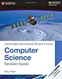 Cambridge International AS and A Level Computer Science Revision Guide (Cambridge International Examinations)