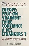 Europe, peut-on vraiment faire confiance à des étrangers : le premier dictionnaire du chauvinisme français (Rivag.H.C.) (French Edition)
