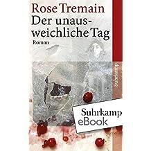 Der unausweichliche Tag: Roman (suhrkamp taschenbuch)