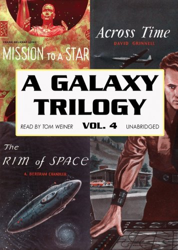 A Galaxy Trilogy, Volume 4: Across Time/Mission to a Star/The Rim of Space Mission Rim