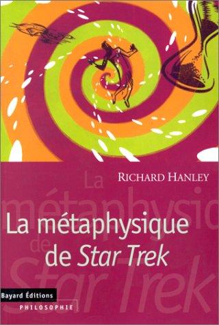 La métaphysique deStar trek par Richard Hanley