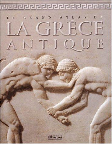 Grand Atlas de la Grèce antique