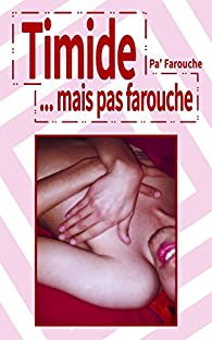 Timide... mais pas farouche par Pa' Farouche