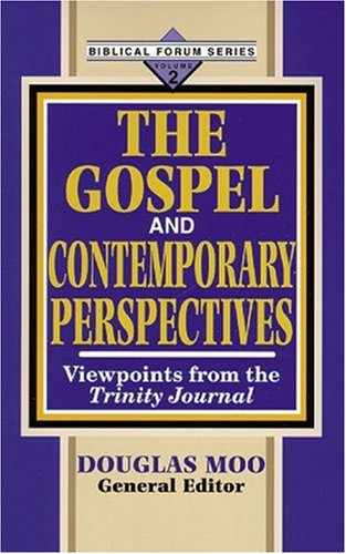 The Gospel and Contemporary Perspectives (Biblical forum series) por Douglas J. Moo
