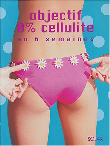 Objectif 0% cellulite en 6 semaines par Helen Foster