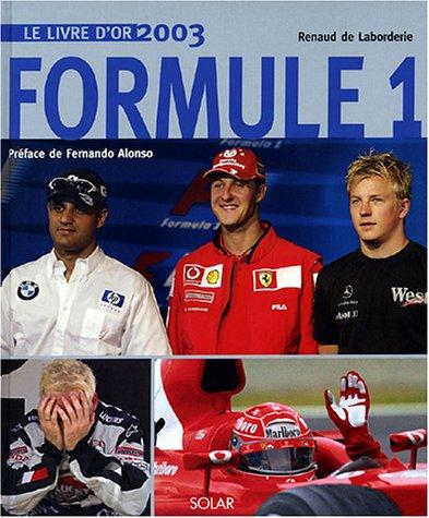 Livre d'or de la formule 1 2003 par Renaud de Laborderie