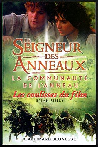 Le Seigneur des Anneaux (les coulisses du film): La Communauté de l'Anneau