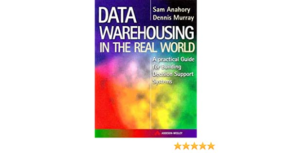 Data Warehousing In The Real World Sam Anahory Pdf
