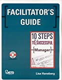 Facilitator's Guide to 10 Steps to be a Successful Manager