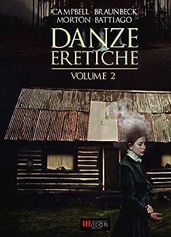 Danze Eretiche - Volume 2: Horror Experience di [Campbell, Ramsey, Braunbeck, Gary, Morton, Lisa, Battiago, Caleb]