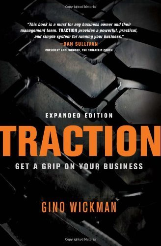 Traction: Get a Grip on Your Business by Wickman, Gino (2012) Paperback