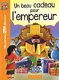 """Afficher """"Un beau cadeau pour l'empereur"""""""