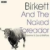 Birkett and the Naked Toreador: A BBC Radio 4 dramatisation