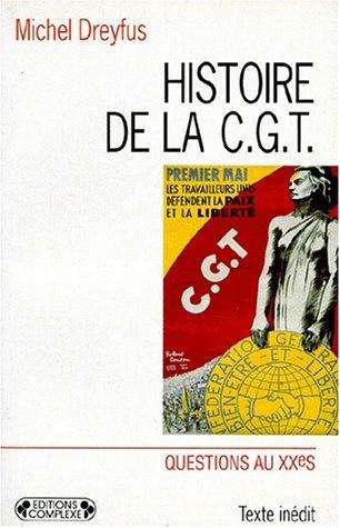Histoire de la CGT, volume D par Michel Dreyfus