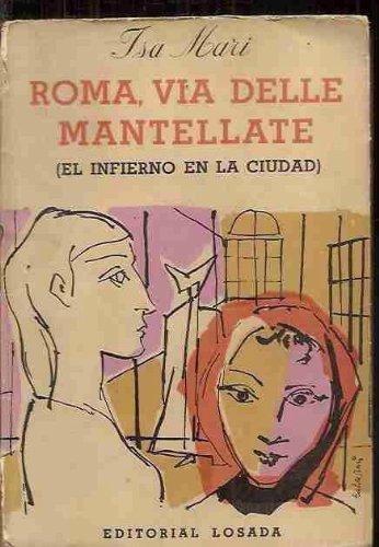 Roma, Via delle Mantellate = EL infierno en la ciudad / Isa Mari ; traducción de Attilio Dabini