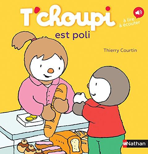 T'choupi est poli - Dès 2 ans (43) par Thierry Courtin