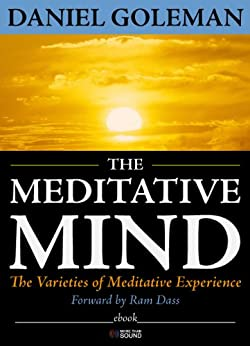 The Meditative Mind: The Varieties of Meditative Experience (English Edition) de [Goleman, Daniel]