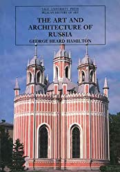 The Art and Architecture of Russia (The Yale University Press Pelican History of Art Series)