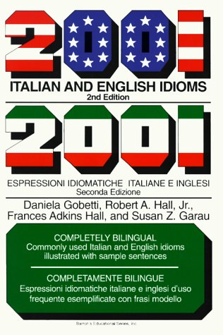 2001 Italian and English Idioms = 2001 Espressioni Idiomatiche Italiane E Inglesi