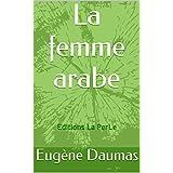 La femme arabe: Editions La PerLe