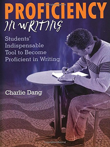 Proficiency In Writing: A college textbook of comprehensive English grammar, essay-writing techniques, effective writing skills and academic practice ... exams, and TOEFL, SAT, ACT, TESOL.