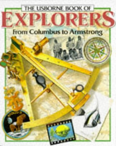 The Usborne Book of Explorers from Columbus to Armstrong