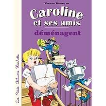 Caroline et ses amis déménagent