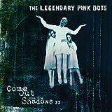 Anklicken zum Vergrößeren: The Legendary Pink Dots - Come Out From The Shadows II (Audio CD)
