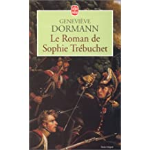 Le Roman de Sophie Trébuchet (Le Livre de Poche)