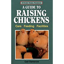 A Guide to Raising Chickens (Storey Animal Handbook)