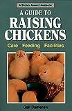 A Guide to Raising Chickens (Storey Animal Handbook)