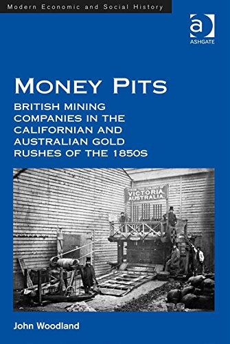 money-pits-british-mining-companies-in-the-californian-and-australian-gold-rushes-of-the-1850s
