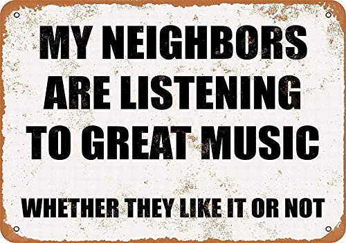 Wise Degree Metal Poster My Neighbors Are Listening to Great Music. Whether They Like IT NOT. Metall Poster Wand Küche Kunst Cafe Garage Shop Bar Dekoration