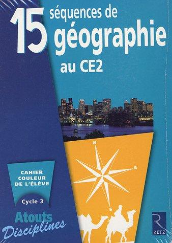15 séquences de géographie au CE2 : Cahier couleur de l'élève, Pack de 6 exemplaires