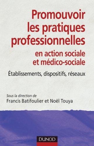 Promouvoir les pratiques professionnelles. tablissements, dispositifs et rseaux sociaux et mdico-: tablissements, dispositifs et rseaux sociaux et mdico-sociaux