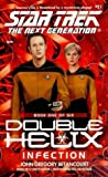 Infection: Double Helix #1 (Star Trek Next Generation: Double Helix, Band 51)