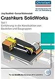 Crashkurs SolidWorks: Teil 1 Einführung in die Konstruktion von Bauteilen und Baugruppen
