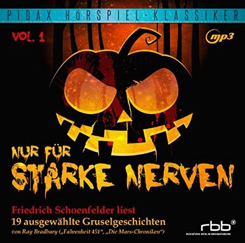 Nur für starke Nerven, Vol. 1 - Friedrich Schoenfelder liest 19 ausgewählte Gruselgeschichten (Pidax Hörspiel-Klassiker)
