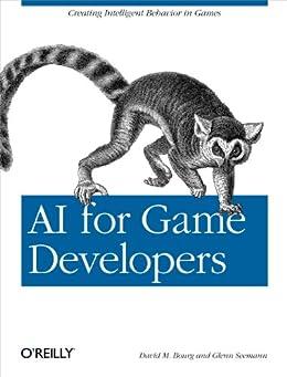 AI for Game Developers von [Bourg, David M, Seemann, Glenn]