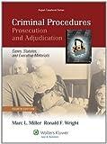 Criminal Procedures: Prosecution & Adjudication, Fourth Edition (Aspen Casebooks) 4th edition by Marc L. Miller, Ronald F. Wright (2011) Paperback