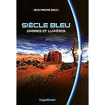Siècle Bleu, Tome 2 : Ombres et lumières