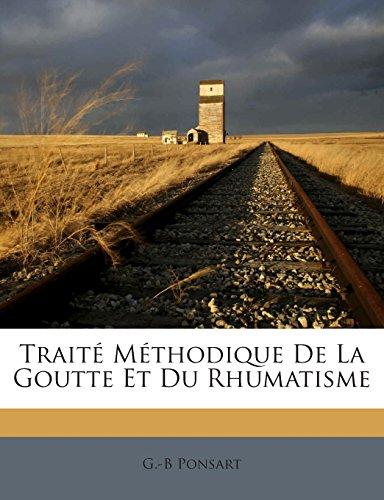 Traite Methodique de La Goutte Et Du Rhumatisme