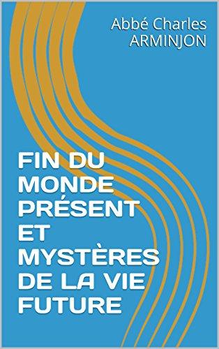 fin-du-monde-prsent-et-mystres-de-la-vie-future-french-edition