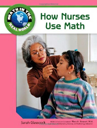 How Nurses Use Math (Math in the Real World)