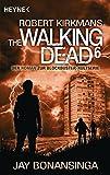 The Walking Dead 6: Roman (The Walking Dead-Serie, Band 6)