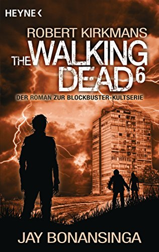 The Walking Dead 6: Roman (The Walking Dead-Serie, Band 6)